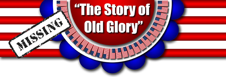 The Story of Old Glory - Missing Flyer
